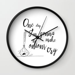 One day I'm gonna make the onions cry - Hand Lettering Quote and Illustration Wall Clock