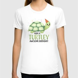 Have A Turtley Awesome Birthday - Turtle T-shirt