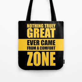 Lab No. 4 - Nothing Truly Great Ever Came From A Comfort Zone Gym Inspirational Quotes Poster Tote Bag