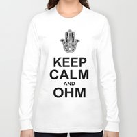 ohm Long Sleeve T-shirts featuring keep calm and ohm. by CGA InStudio
