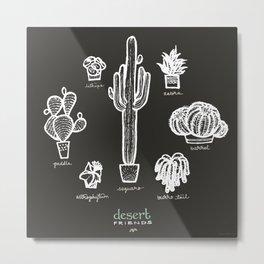 Desert Friends. Cacti and Succulents Metal Print