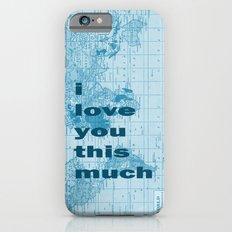 i love you this much iPhone 6s Slim Case