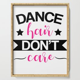 Dance hair don t care for women and girls Serving Tray