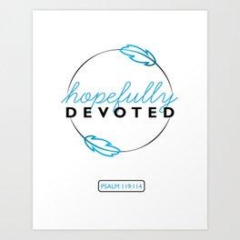 Hopefully Devoted Art Print