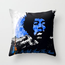 IT'S STILL ABOUT THE MUSIC Throw Pillow