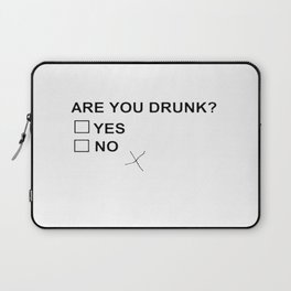 Are You Drunk Laptop Sleeve