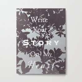 write your story Metal Print
