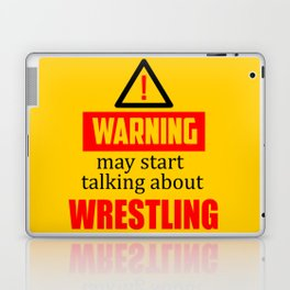 warning may start talking about wrestling funny quote Laptop & iPad Skin