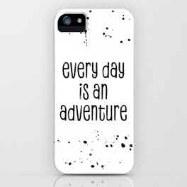 TEXT ART Every day is an adventure iPhone Case