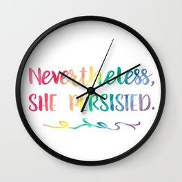 Nevertheless, She Persisted Rainbow Watercolor Typography Wall Clock