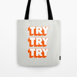 Try Try Try Tote Bag