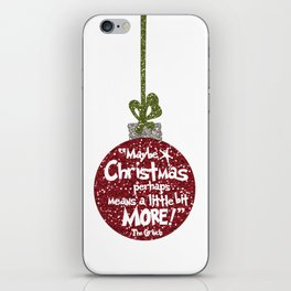 Maybe Christmas Perhaps Means a Little Bit More iPhone Skin