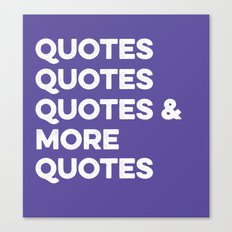 Quotes & More Quotes Canvas Print