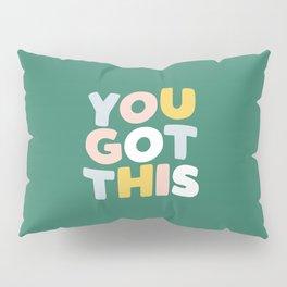 You Got This Pillow Sham
