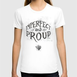 Imperfect and Proud T-shirt