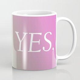 Yes. Coffee Mug