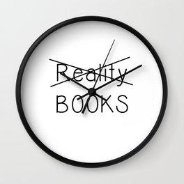 Reality? No, thanks. I Have Books Wall Clock