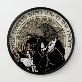 True Friends Stab You In The Front Wall Clock