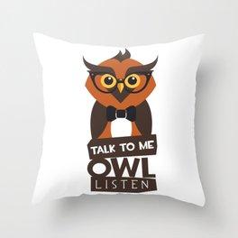Talk To Me Owl Listen Throw Pillow