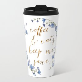 Coffee & cats keep me sane Travel Mug