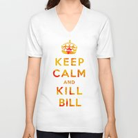kill bill V-neck T-shirts featuring Keep Calm and Kill Bill by SOULTHROW