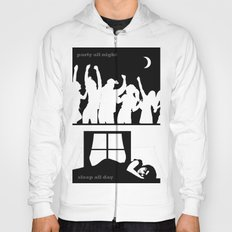 Party all night - sleep all day Hoody
