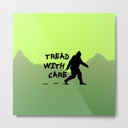 Tread With Care Metal Print