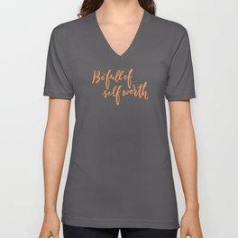 Be Full of Self Worth - Hand Lettering Design Unisex V-Neck