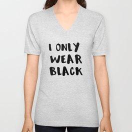 Black Wardrobe I Only Wear Black Unisex V-Neck