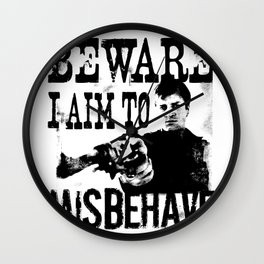 I aim to misbehave Wall Clock