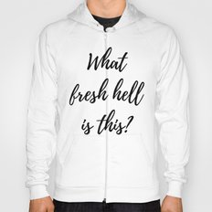 What Fresh Hell Is This? - red orange Hoody