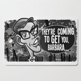 Coming to Get You Barbara Cutting Board