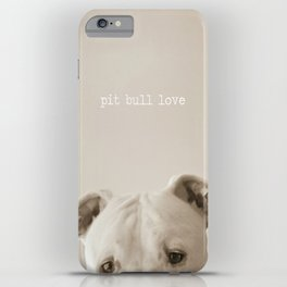 Pit bull love  iPhone Case