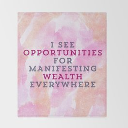 I See Opportunities For Manifesting Wealth Everywhere Throw Blanket