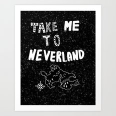 Take me to Neverland Art Print