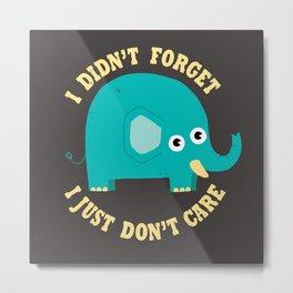 An Elephant Never Cares Metal Print