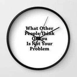 What Other People Think Wall Clock