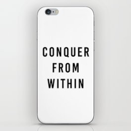 Conquer from within iPhone Skin