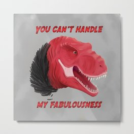 Dinosaurs | Fabulous Trex is fabulous  Metal Print