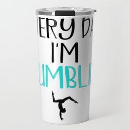 Gymnast Every Day I'm Tumblin' Travel Mug