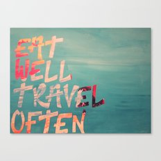 EatWell. TravelOften Canvas Print