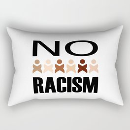 Say no to racism- anti racism graphic Rectangular Pillow