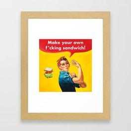 Make your own f*cking sandwich! Framed Art Print