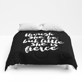 Though She Be But Little She is Fierce black-white modern typography quote poster canvas wall art Comforters