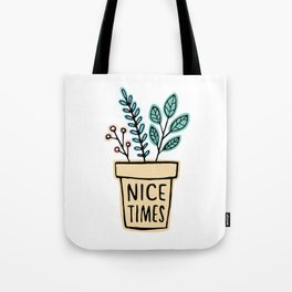 Nice Times Plants Tote Bag