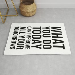 What you do today can improve all your tomorrows Motivational Rug