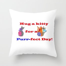 Hug a kitty for a purr-fect day, Cats Throw Pillow