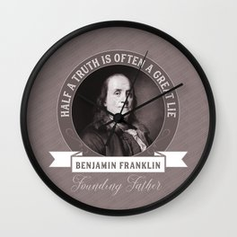 Benjamin Franklin the Whole Truth Wall Clock