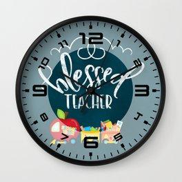 Blessed teacher Wall Clock