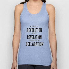 YOU WANT A REVOLUTION I WANT A REVELATION  SO LISTEN TO MY DECLARATION Unisex Tank Top